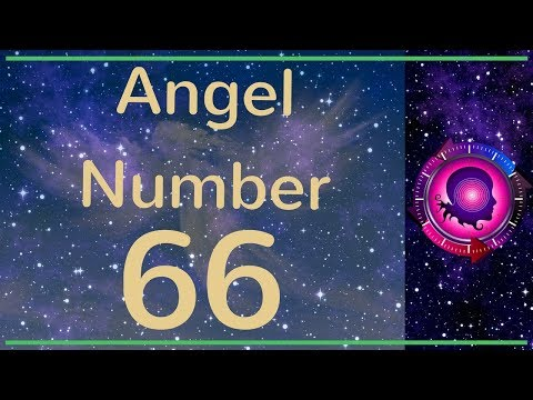 Angel Number 66: The Meanings of Angel Number 66