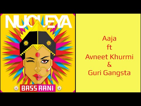 Nucleya - Aaja ft Avneet Khurmi & Guri Gangsta | Bass Rani | Official Audio