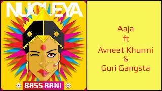Nucleya Aaja ft Avneet Khurmi Guri Gangsta Bass Rani Audio.mp3