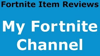My Fortnite Channel (Fortnite Item Reviews) ~ GO SUBSCRIBE! ~ Link in Description!