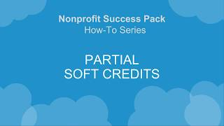 NPSP How-To Series: Partial Soft Credits