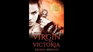 Virgin To Victoria - The Queen Is Dead. Long Live The Queen.
