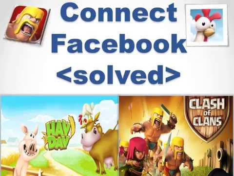 Cant Connect Facebook To Hay Day And Clash Of Clans? Solved!