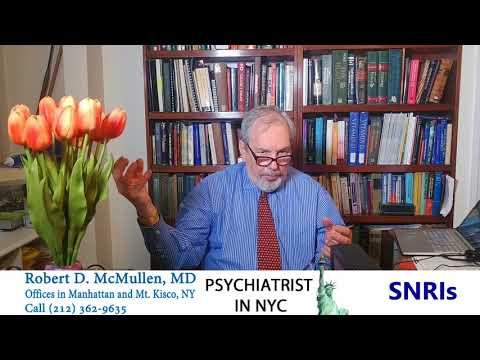 All About Serotonin & Norepinephrine Reuptake Inhibitors SNRIs Psychiatrist Robert D  McMullen, MD