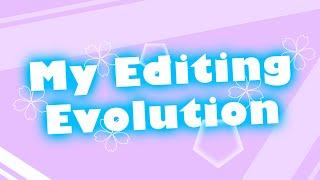 My Editing Evolution [2018–2019]
