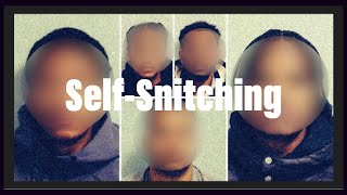 Self - Snitching: Documentary