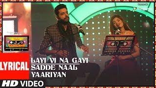 Layi Vi Na Gayi/Sadde Naal Yaariyan (Lyrical ) | T Series Mixtape Punjabi |Jashan Singh|Shipra Goyal