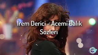 İrem Derici - Acemi Balık ( Sözleri / Lyrics ) Resimi