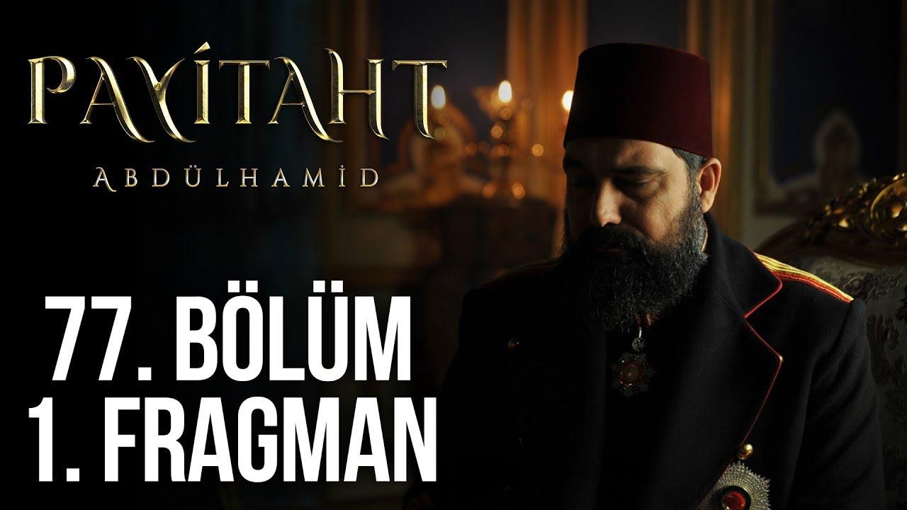 Payitaht Abdülhamid 77. Bölüm 1. Tanıtım!