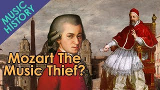 That Time Mozart Stole Music From The Pope - Music History Crash Course