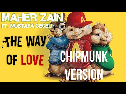 Maher Zain & Mustafa Ceceli - The Way of Love (Chipmunk Version)