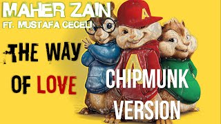 Maher Zain & Mustafa Ceceli - The Way of Love (Chipmunk Version)