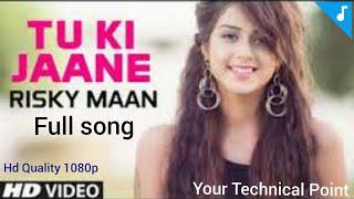 Tu ki Jaane | New Punjabi Song | Official Video