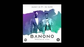 Macky 2 Ft. Yo Maps - Banono || Mp3 Download
