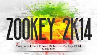 Yves Larock Feat.Roland Richards - Zookey 2K14 (Main Mix)