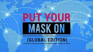 Put Your Mask On (Global Edition)