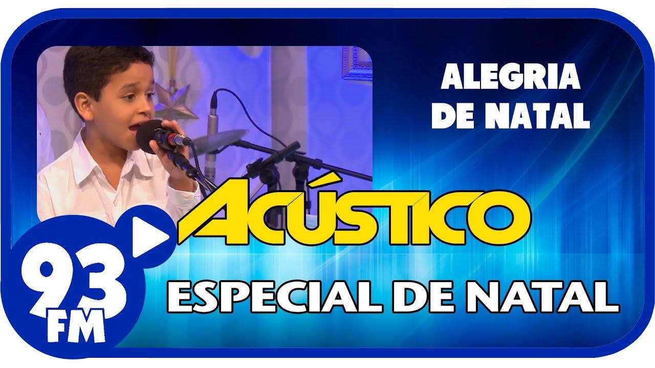 Gabriel - ALEGRIA DE NATAL - Acústico 93 Especial de Natal - AO VIVO - Dez/2014