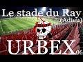 Urbex06 : Adieu le Stade... ✋😢 #betonbasta