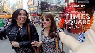 #karolNY: Compras na Times Square com a Bruna Vieira