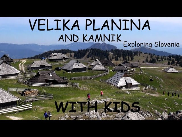 Velika planina and Kamnik with kids #ExploringSlovenia #OdkrivamoSlovenijo