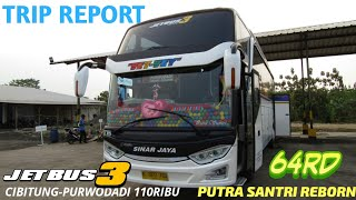 Trip Report Naik Bis Sinar Jaya 64RD ''Vey Vey'' A.K.A ''Putra Santri Reborn''