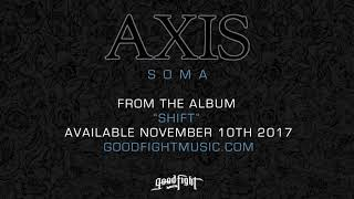 AXIS - Soma [OFFICIAL STREAM]