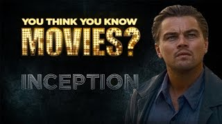 Inception - You Think You Know Movies?