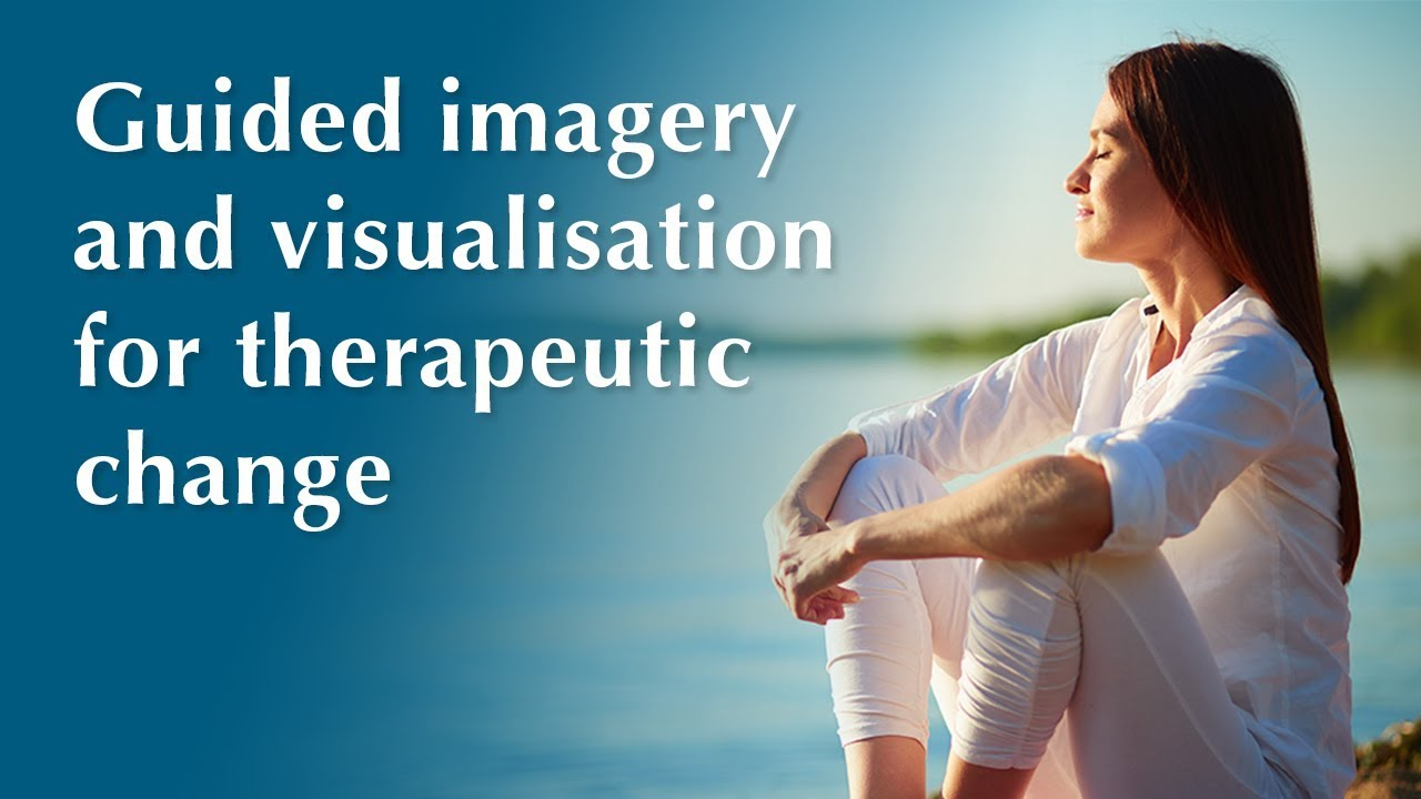 Guided imagery and visualisation for therapeutic change