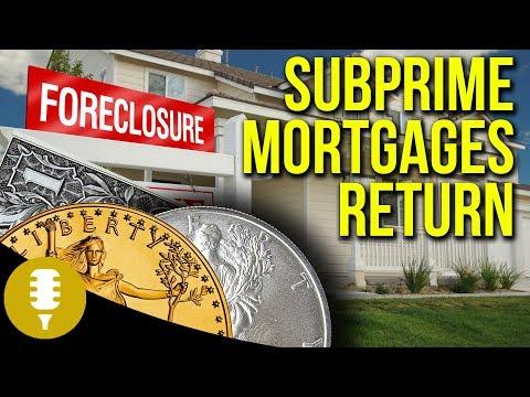 Gold & Silver Update - Subprime Mortgages Return... | Golden Rule Radio