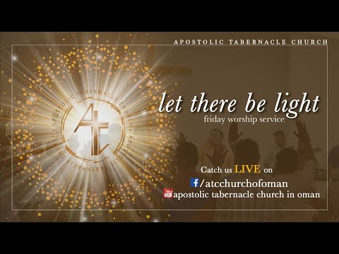 Apostolic Tabernacle Church  – Friday Worship 03/01/2020