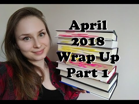 Wrap Up | April 2018 Pt 1 | Books Read While Recovering