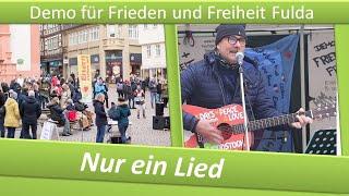 """Demo Frieden und Freiheit Fulda/ 27.02.21/ Lutz: """"Nur ein Lied"""""""