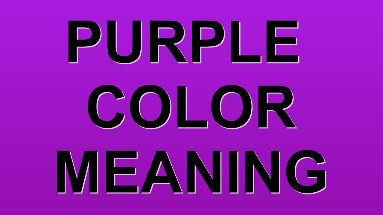 Purple Color Meaning Youtube