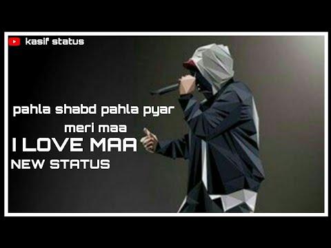 Pahla Shabd Pahla Pyar Meri Maa New Status    Kasif Status   