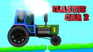 ЭЛАСТИЧНЫЙ трактор - поиграем в ELASTIC CAR 2 KIDS gameplay прохождение летсплей для детей про машин