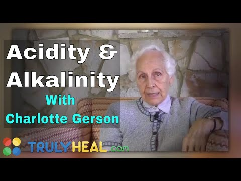 Alkalize Your Body Milieu - Acidity and Alkalinity With Charlotte Gerson
