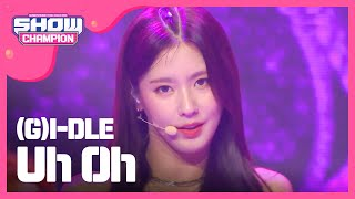 Show Champion EP.325 (G)I-DLE - Uh Oh