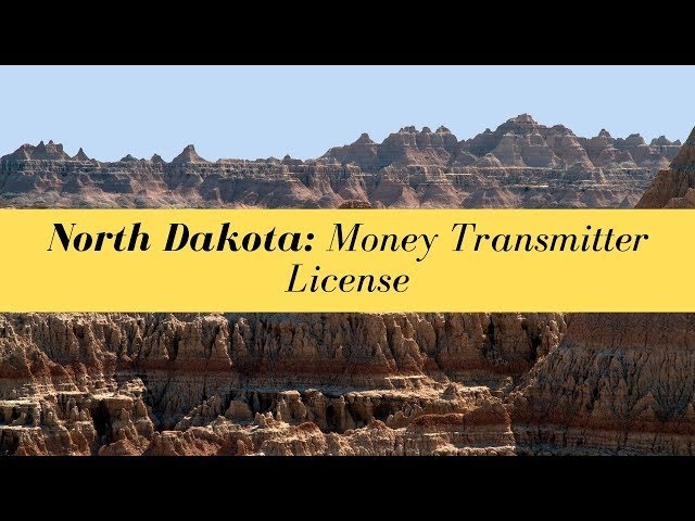 North Dakota Money Transmitter License (UPDATED FOR 2020)