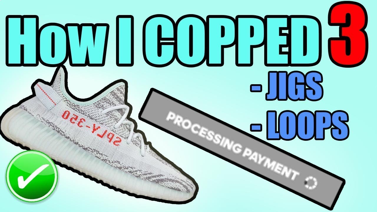 How I COPPED The BLUE TINT YEEZY V2s - JIGS + PAYMENT LOOP EXPLAINED ... ee6a6739c