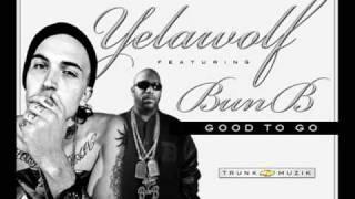 Yelawolf Ft Bun B - Good To Go