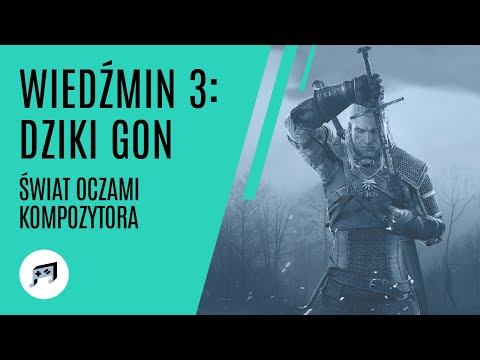 The Witcher 3: Wild Hunt - The World Through The Composer's Eyes