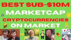 Best SUB $10m Cryptocurrency Market Caps in 2020 - Crypto Coins to 10x/100x YOUR Bitcoin & Ethereum!