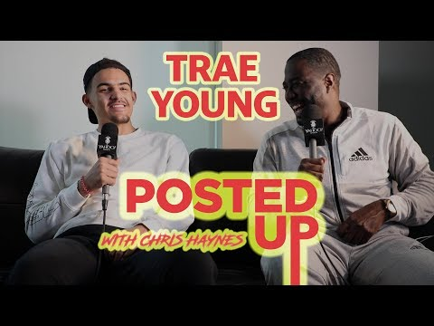 Atlanta Hawks Rookie Trae Young Joins Posted Up with Chris Haynes