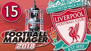 #FM18 Football Manager 2018 / Liverpool / Episode 15: FA Cup Final (vs Man United)