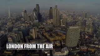 London From The Air - A Quadcopter Film