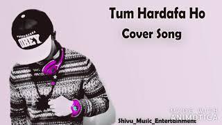 Tum Hardafa Ho | Cover Song | Ankit Tiwari | Shivam Tiwari | Shivu_Music_Entertainment