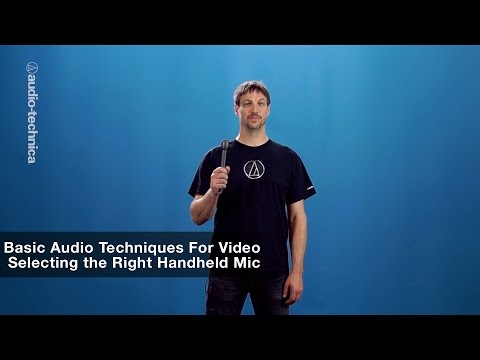 Basic Audio Techniques for Video: Selecting the Right Handheld Mic