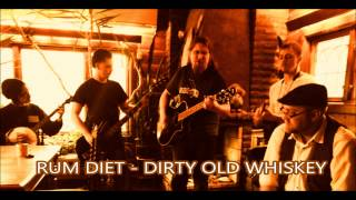 Rum Diet - Dirty Old Whiskey