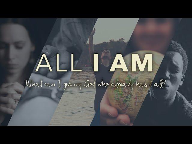All I Am - Sunday, October 25, 2020