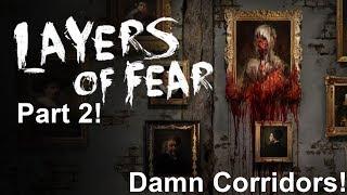 Damn Corridors!- Layers of Fear part 2